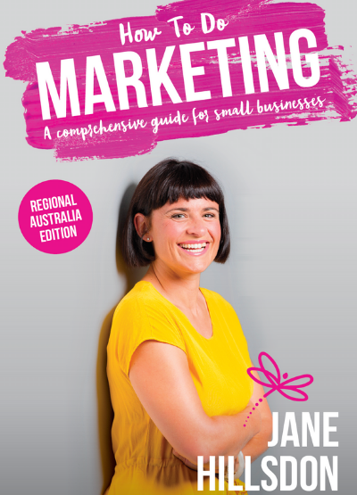 How To Do Marketing: A comprehensive guide for small business (Regional Australia Edition) by Jane Hillsdon